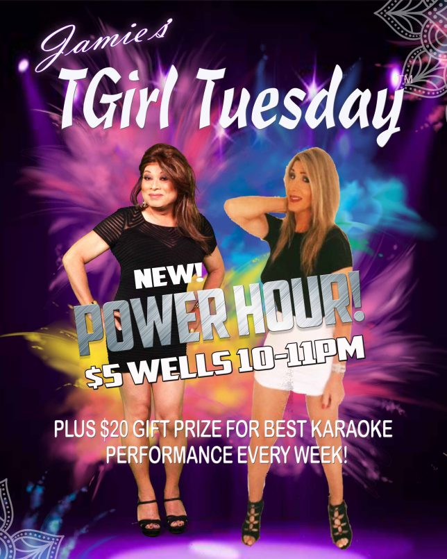 NEW FOR TGIRL TUESDAY! POWER HOUR FIVE DOLLAR WELL DRINKS 10-11PM!